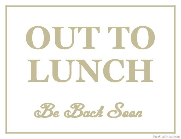 Printable Out To Lunch Sign | office | Out to lunch, Lunch, Office