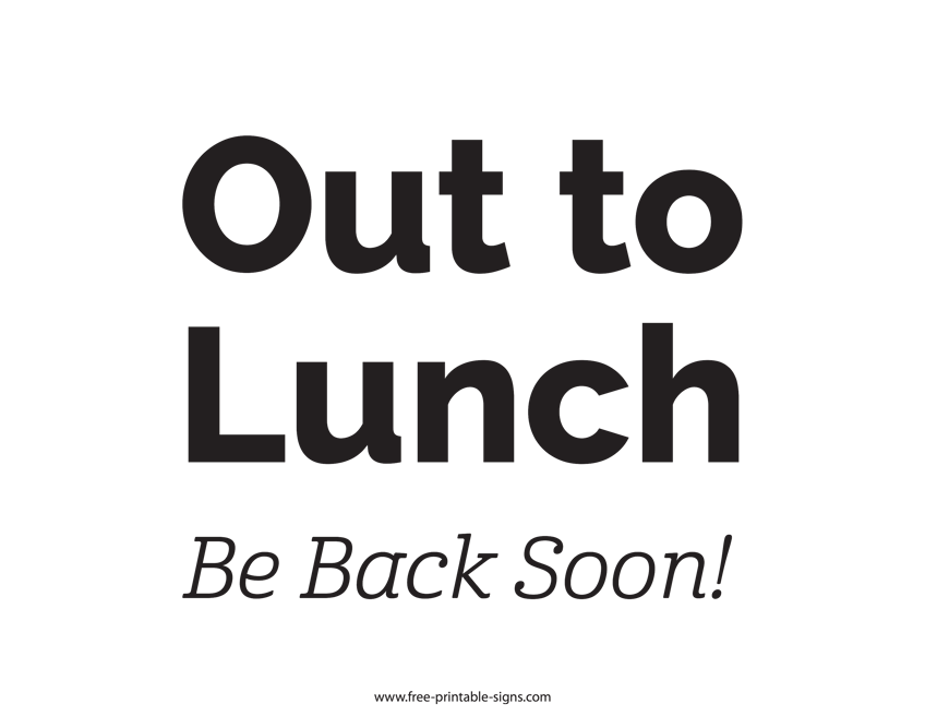 Free Out to Lunch Back Soon Printable Sign Template | Free
